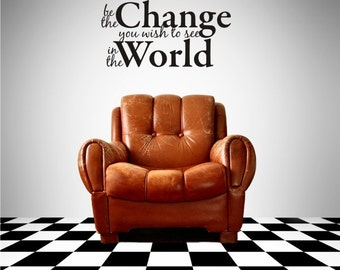 Wall Decal Quote Be The Change - Vinyl Sticker Art Words