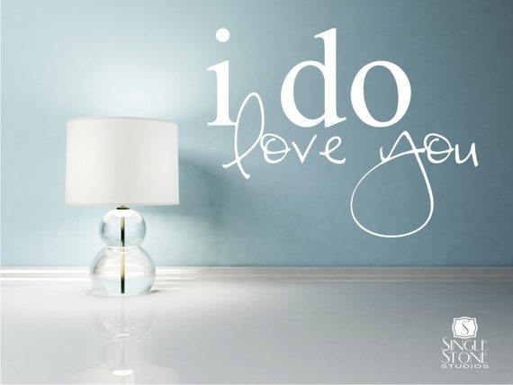 Wall Decals Quote I Do Love You - Vinyl Wall Words Art Stickers