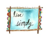 Live Simply - PRINT from Original Watercolor Illustration - 5x7