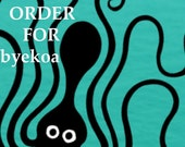 Custom Order for byekoa