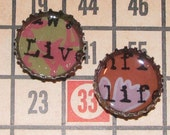 live life...  bottle cap magnets