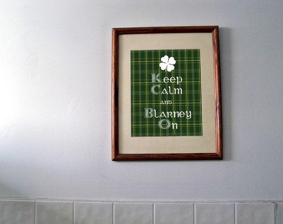 Keep Calm and Blarney On  PRINTABLE File. 8x10 jpeg