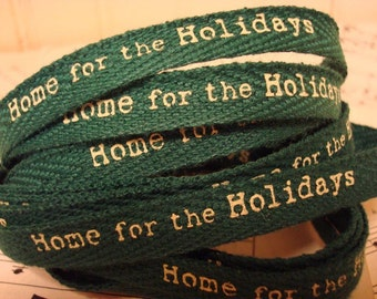 Home For The Holidays  - Cotton Twill Ribbon - 3 Yards