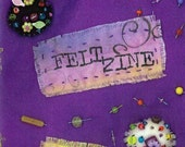 FeltZine - Original Art Zine - Felt and Fabric Mixed Media