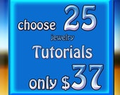 Jewelry Tutorials Sale  Earrings Pendants Bracelets Necklaces    Choose 25 for 37 dollars. for a short time only