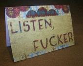 Profanity Greeting Cards - Listen, Fucker