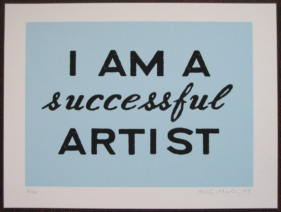 I AM A SUCCESSFUL ARTIST archival injet print