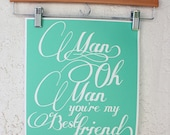 "8.5""x 11"" Man Oh Man You're My Best Friend Print - Mint"