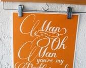 11x14 Man Oh Man You're My Best Friend Print- Citrus