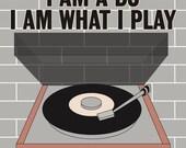 I am a DJ print