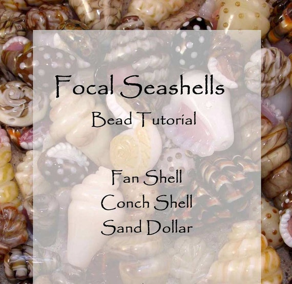SALE - Focal Seashells Lampwork Bead Tutorial by Becky Mason and Diane Woodall