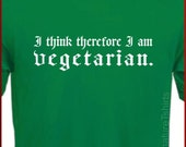 I think therefore I am VEGETARIAN Green T-Shirt S - 2XL
