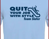 Quit your Job with Style Steven Slater T-Shirt Team Tee S -2XL