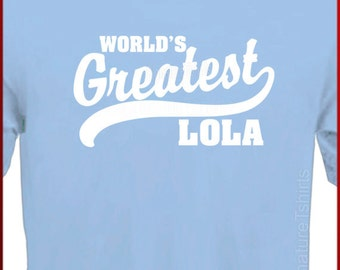 World's Greatest Lola Filipino grandmother Womens Mens T-Shirt shirt tshirt Mother's Day gift S-2XL
