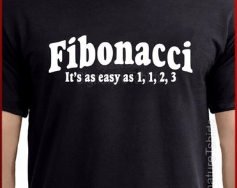 FIBONACCI It's easy T-shirt math nerd Pi numbers Geek More Colors S - 2XL
