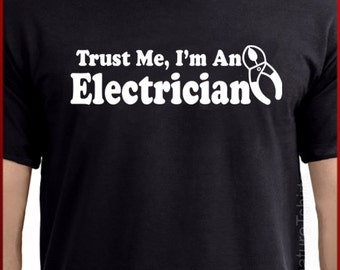 Trust Me I'm An Electrician mens T-shirt - Funny Gift for dad, daddy, papa, grandpa t shirt, ...
