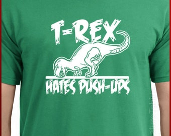 T-rex Mens Womens T-shirt Hates Pushups Push Ups tshirt shirt Gym Workout Funny TRex  Gift boys girls dino tee S-2XL more colors
