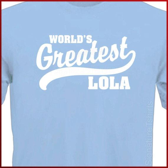 World's Greatest Lola Filipino grandmother T-Shirt Mother's Day tshirt shirt S-2XL