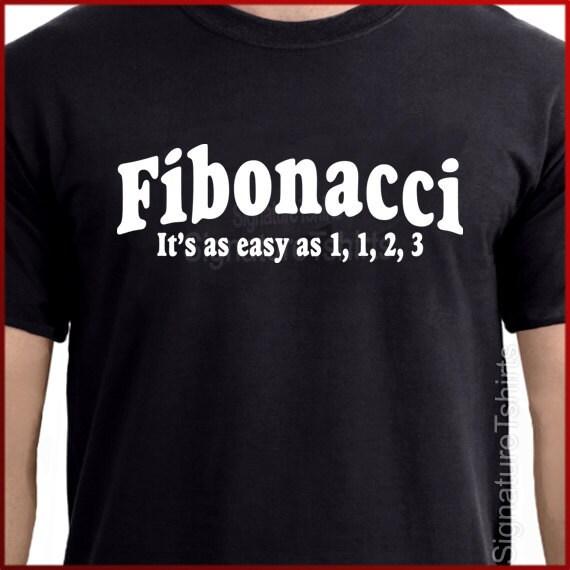fibonacci it 39 s easy t shirt math nerd pi by signaturetshirts. Black Bedroom Furniture Sets. Home Design Ideas