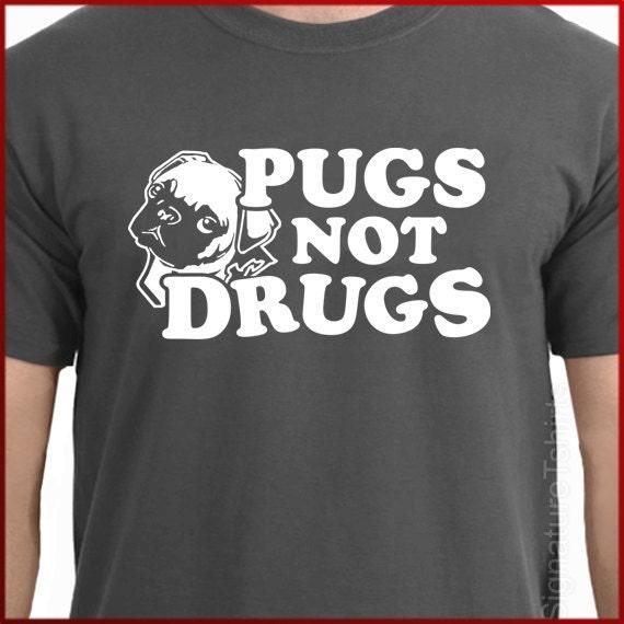 T-shirt - Pugs Not Drugs TShirt -  Funny Dog Pug Shirt geek mens clothing womens kids cotton shirt t shirt humor t-shirt Christmas gift