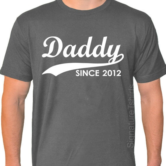 DADDY Since 2012 Father's Day Mens T-shirt American Apparel tshirt shirt  Personalized With Any Year Christmas gift Shirt Dad to be