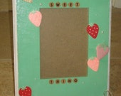 Strawberry Sweet Thing 5 x 7 Wall Hanging Original OOAK Painted Picture Frame w/ 3-D Fabric Embellishments. -SALE-