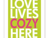 Love Lives Cozy Here - 11 X 14 Print - Olive Green and Bright Pink