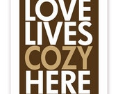 Love Lives Cozy Here - 11 X 14 Print - Brown and Khaki