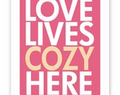Love Lives Cozy Here - Honeysuckle and Beige - 11 X 14 Print