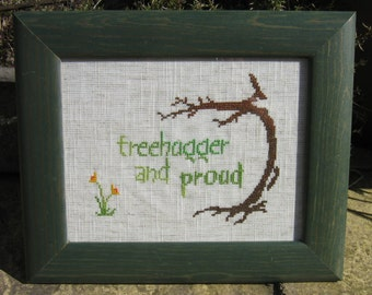 Treehugger and Proud - cross stitch