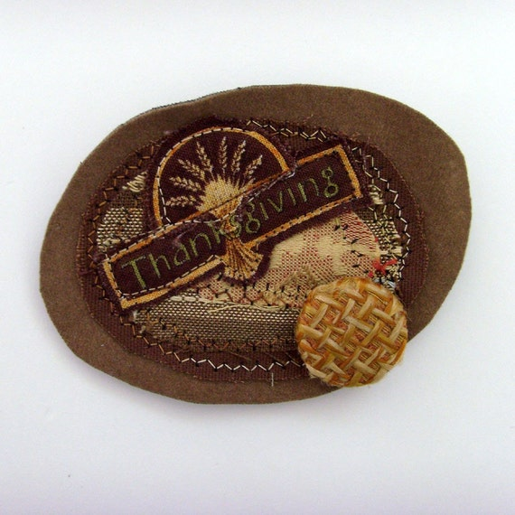 Thanksgiving Brooch - Lapel Pin / Wheat - Brown - Golden Yellow Pin / Layered Textiles Brooch / Vintage Button / OOAK / GIft Under 20