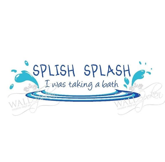 splish splash i was taking a bath vinyl wall decal by