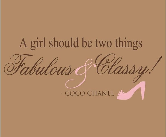 A Girl Should Be Two Things Fabulous And Classy Coco Chanel