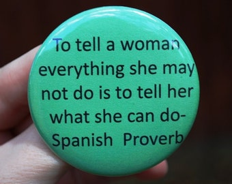 Feminist Spanish Proverb Button/Badge/Magnet Green