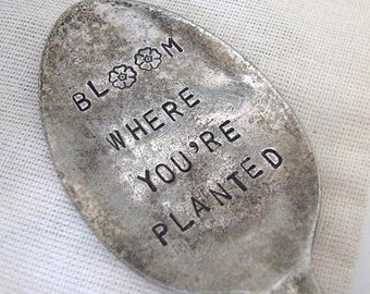 Garden Marker - Bloom Where You're Planted garden spoon - Plant Stake - Flower Marker