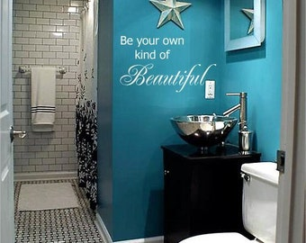 Be your own kind of Beautiful, Wall Art in Words, Vinyl lettering, Decals, Quotes, Sayings, Teen Decal, Salon Quote, Bedroom Wall Decal
