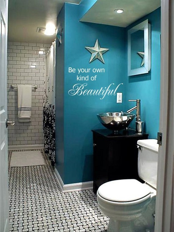 Be your own kind of beautiful wall art in words vinyl - Bathroom color schemes brown and teal ...