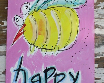 """Bee Happy Cute Canvas Made to Order YelliKelli 8""""x10"""""""