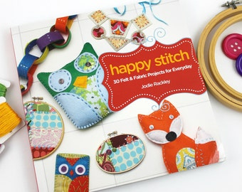 Happy Stitch by Jodie Rackley Felt Craft Book Hand Sewing Embroidery Pattern