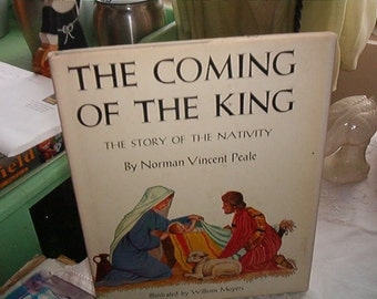 1956 The Coming Of The King The Story Of The Nativity By Norman Vincent Peale Illustrated by William Moyers