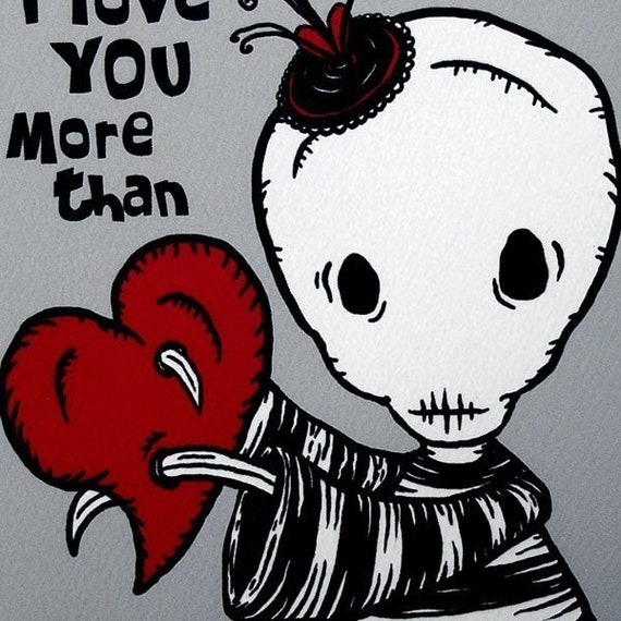 Ennui - Love You More - GingerDead Goth \/ Alt Greeting Card w\/ Envelope - Valentine \/ Anti-Valentine \/ Love
