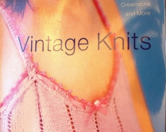 Vintage Knits Knitting Book by Sarah Dallas - Vintage Style Knitting Patterns for cardigans, twin sets, crew necks and more / Softcover