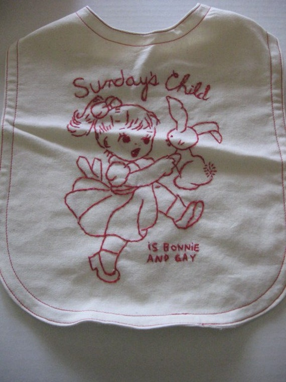 Bib done in Redwork - Sunday Child is Bonnie and Gay, Free shipping in USA
