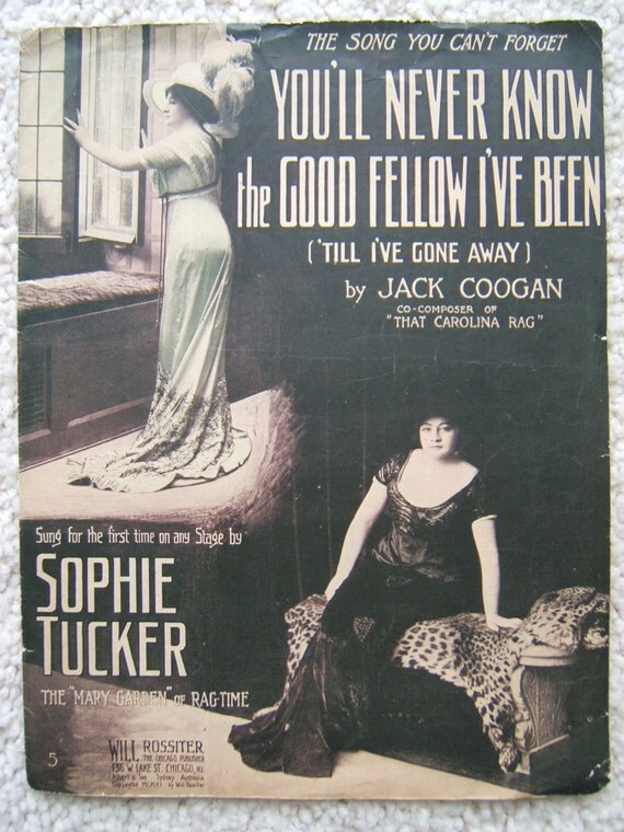 "1911 Sheet Music -  ""You'll Never Know the Good Fellow I've Been"""