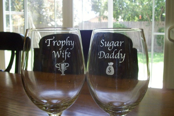 Trophy Wife and Sugar Daddy Wine Glasses