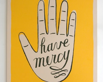 BACKORDERED screenprinted poster: have mercy hand