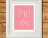 Though She Be But Little - Printable Art - She is Fierce Pink