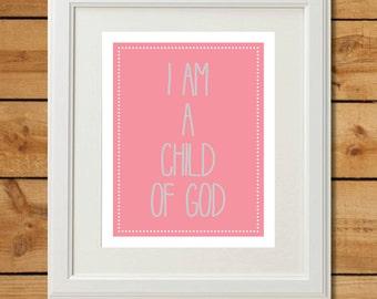 I Am A Child of God - Printable Art - Nursery Art