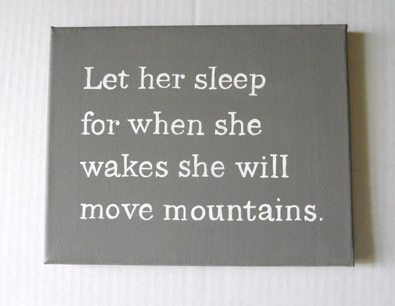 Let her sleep for when she wakes...