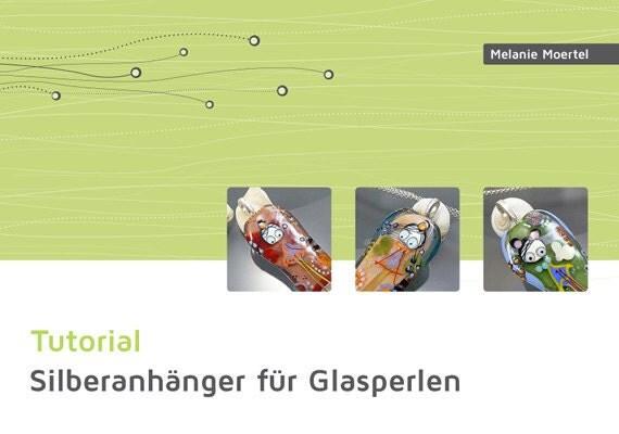 DIY Tutorial zum Silberanhänger für Glasperlen herstellen, Von Melanie Moertel - Deutsche Version, zum sofort downloaden, Glasperlen How-To